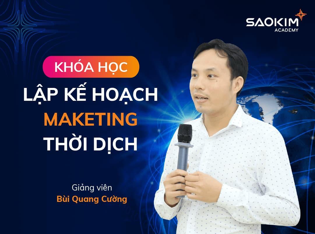 Khóa học lập kế hoạch marketing thời dịch - Bùi Quang Cường